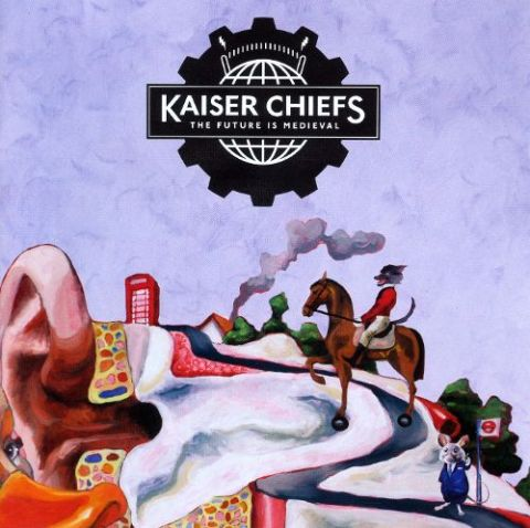 The Future Is Medieval Kaiser Chiefs.