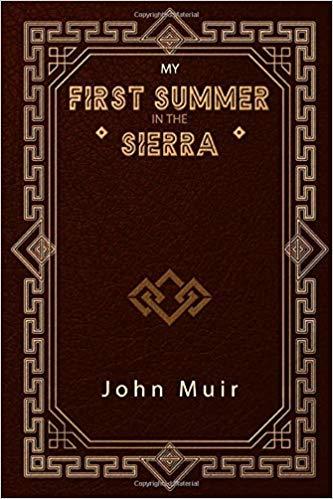My First Summer In The Sierra John Muir.