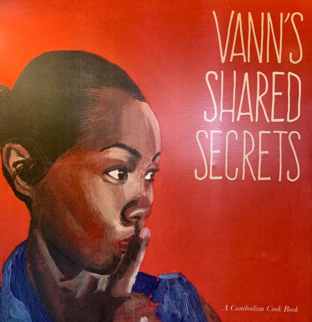Vann's Shared Secrets A Cambodian Cookbook