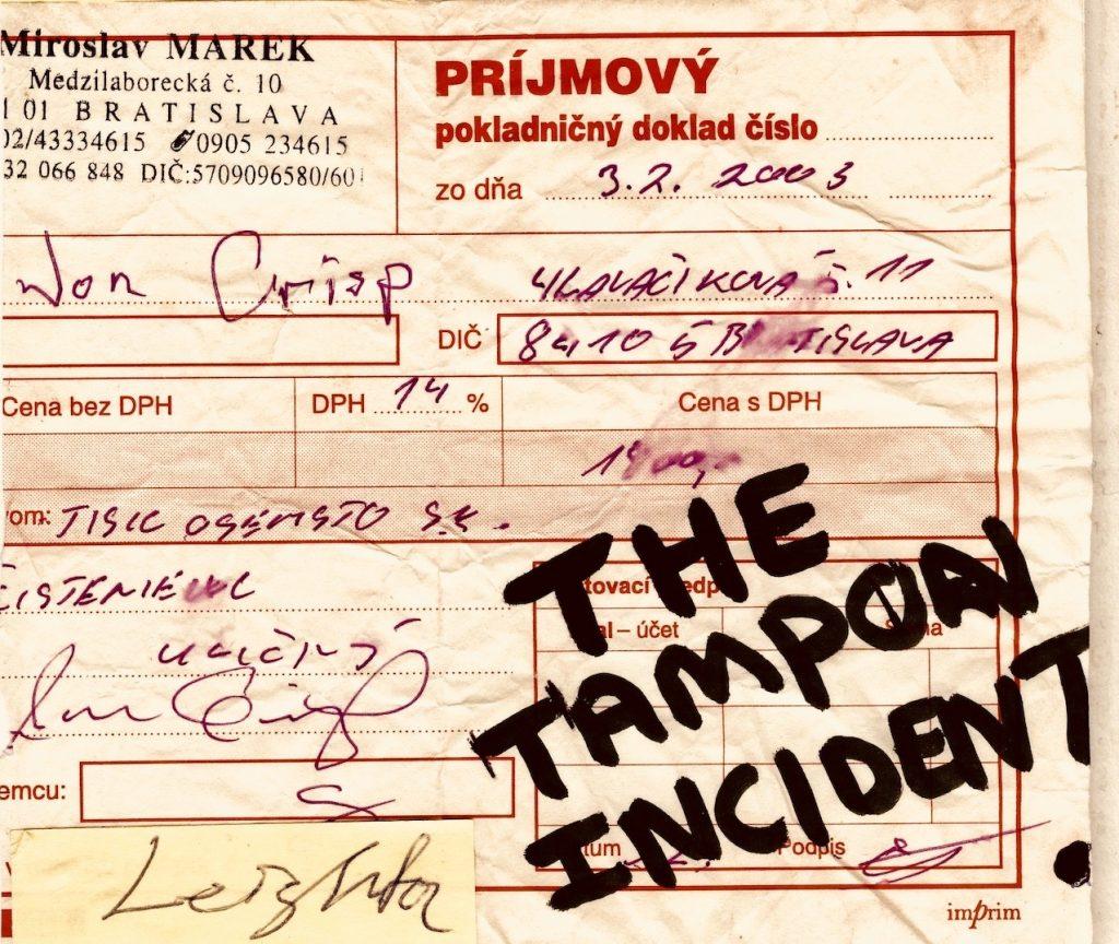 The Tampon Incident Bratislava.