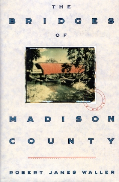 The Bridges of Madison County a novel by Robert James Walle